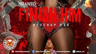 Shane O - Finish Him (Ketch Up Counteraction) [Gage Diss] September 2019