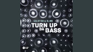 Turn Up Da Bass (Original Mix)