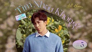 """CHILL AT HOME #5   TĂNG PHÚC  """" Tìm Nhau Không? """"( Huỳnh Quốc Huy)   Lofi Version"""