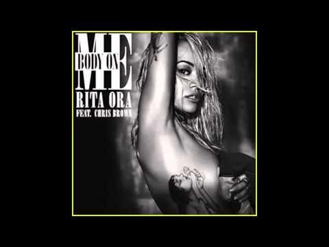 Rita Ora - Body On Me ( Feat. Chris Brown )  radio edit version