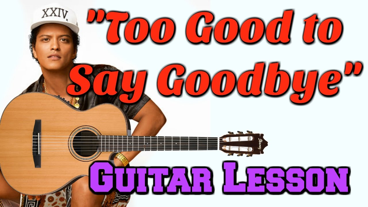 too good to say goodbye bruno mars guitar tutorial youtube. Black Bedroom Furniture Sets. Home Design Ideas