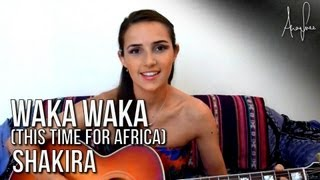 Shakira - Waka Waka acoustic cover by Ana Free