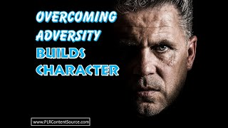 Overcoming Adversity Builds Character
