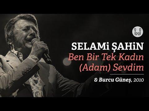 Selami Şahin & Burcu Güneş - Ben Bir Tek Kadın (Adam) Sevdim (Official Audio)