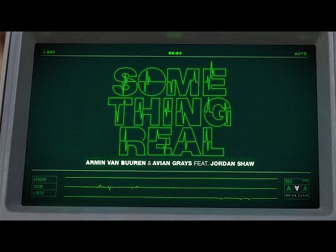 Armin van Buuren & Avian Grays feat. Jordan Shaw - Something Real (Official Lyric Video) Mp3