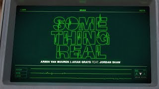 Armin van Buuren & Avian Grays feat. Jordan Shaw - Something Real (Official Lyric Video)