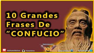 Frases de Confucio - 10 Citas Célebres Nº 1
