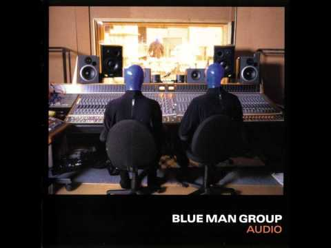 Blue Man Group -  Rods and Cones (HQ)