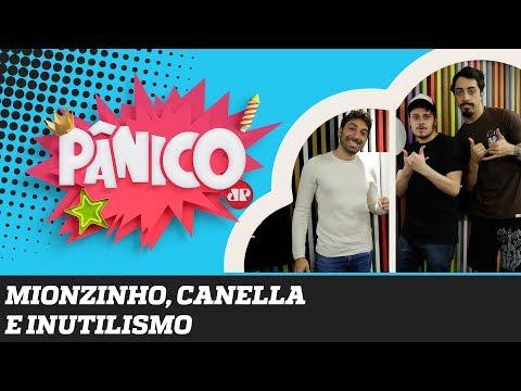 Mionzinho, Lucas Inutilismo e Matheus Canella - Pânico - 13/09/19