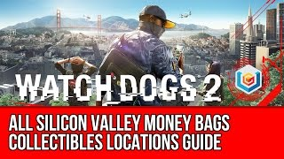 Watch Dogs 2 All Silicon Valley Money Bags Collectibles Locations Guide