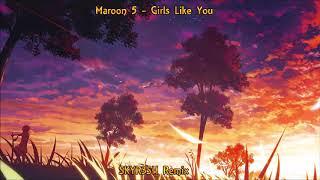 Maroon 5 - Girls Like You (SKYR3SH Remix) Free Download