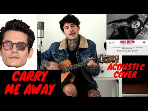 Carry Me Away - John Mayer (Acoustic)