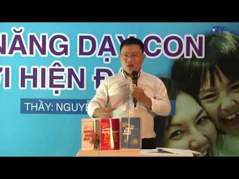 Kỹ năng dạy con thời hiện đại - Thầy Nguyễn Thành Nhân (full)