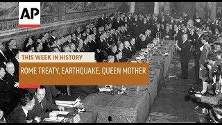 Treaty of Rome, Alaska Earthquake, Queen Mother Dies  | This Week In History | 25 Mar 19