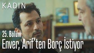 Enver, Arif'ten borç istiyor - Kadın 25. Bölüm