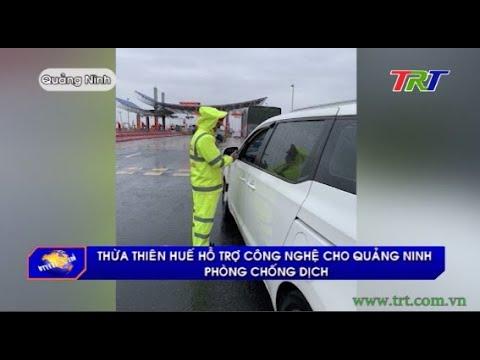 Thừa Thiên Huế hỗ trợ công nghệ cho Quảng Ninh phòng chống dịch
