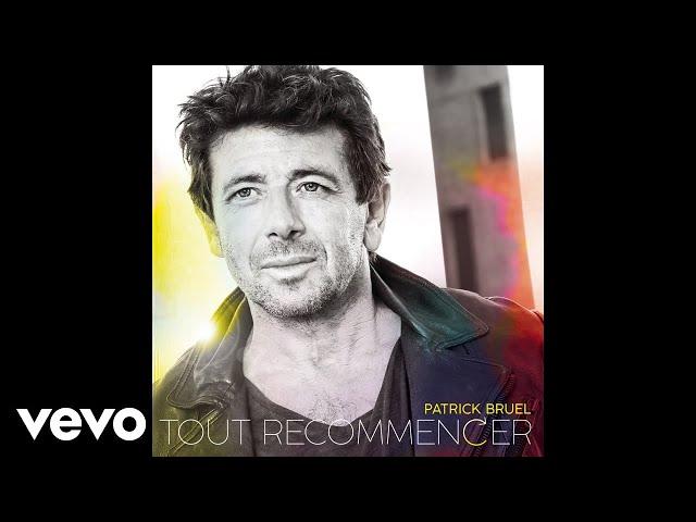 Patrick Bruel - Tout recommencer (Audio)