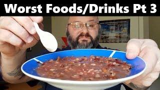 Worst Foods/Drinks I've Reviewed Pt 3