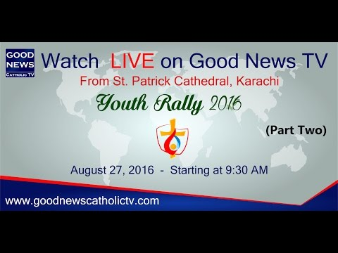 Youth Rally 2016 - St. Patrick's Cathedral, Karachi