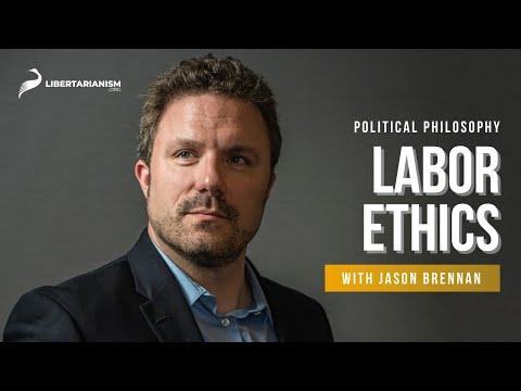 10. Labor Ethics | Political Philosophy with Jason Brennan