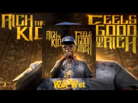 Rich The Kid Ft Migos  Wet Wet Feels Good To Be Rich Mixtape