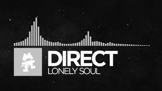 [Chillout] - Direct - Lonely Soul [Monstercat Release]