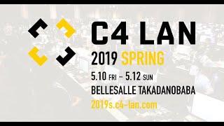 C4 LAN 2019 SPRING RECAP  #C4LAN