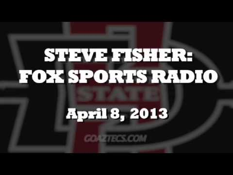 STEVE FISHER INTERVIEW: FOX SPORTS RADIO - 4/8/13