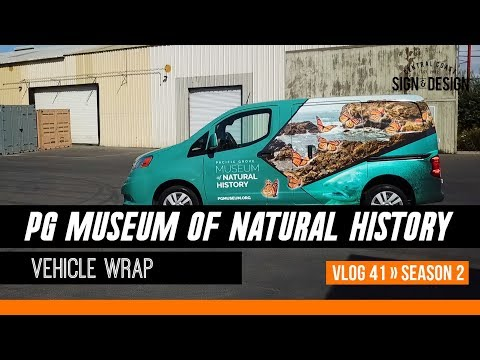 Pacific Grove Museum of Natural History Vehicle Wrap S2 | Vlog 41