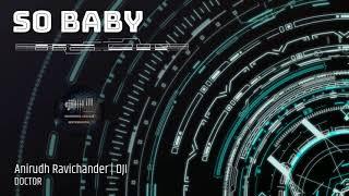 So Baby   Doctor   Anirudh Ravichander   DJ Instrumental