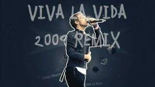 Coldplay - Viva La Vida Remix 2009