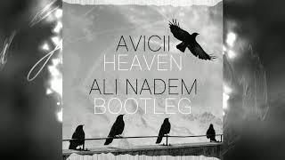 Avicii - Heaven (Ali Nadem Bootleg)