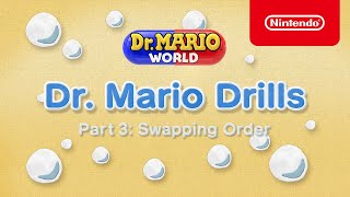 Dr. Mario Drills Part 3: Swapping Order