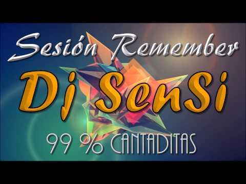 Dj SenSi - Sesión Remember Cantaditas