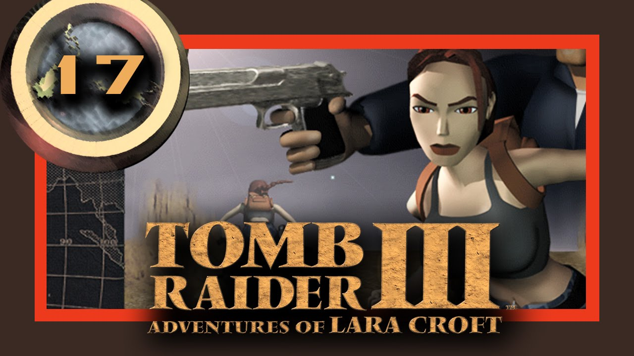 let s play tomb raider iii 17 so 1 2 jahre