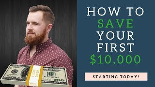 Save Money Fast    How To Save Your First 10,000 Dollars!
