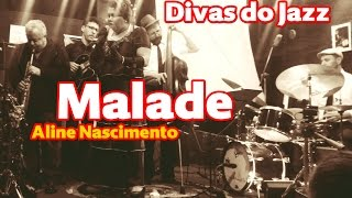 Baixar MALADE - DIVAS DO JAZZ Aline Nascimento e Julio Bittencourt Trio
