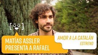 Matías Assler presenta a Rafael   Amor a la Catalán