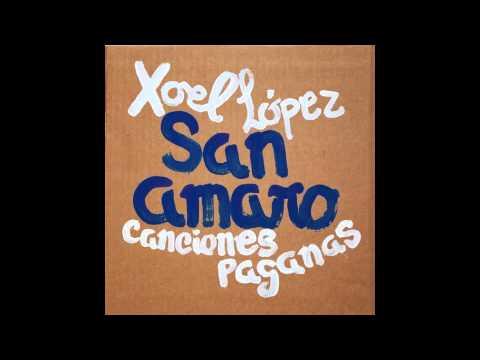 SAN AMARO - CANCIONES PAGANAS / XOEL LOPEZ