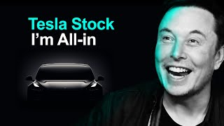 Why I'm All-in On Tesla Stock