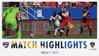 HIGHLIGHTS: FC Dallas vs. LA Galaxy | March 9, 2019