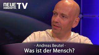 Was ist der Mensch? - Andreas Beutel