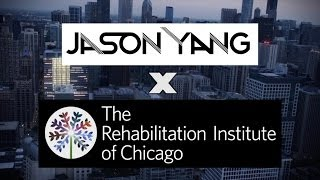 Jason Yang x The Rehabilitation Institute of Chicago
