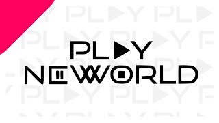PLAY NEW WORLD - LYRIC VIDEO