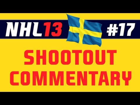 """NHL 13: Shootout Commentary ep. 17 """"Super Swedes"""""""