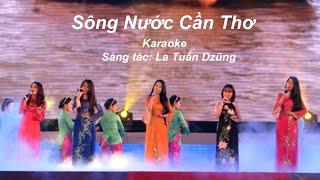 Sông Nước Cần Thơ - Karaoke - Video 5 ca sĩ cùng vũ đoàn - Sáng tác: LaTuấnDzũng