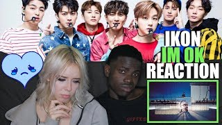 iKON - 'I'M OK' M/V REACTION