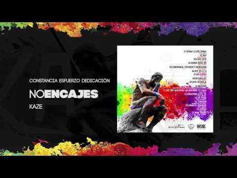 KAZE - CONSTANCIA, ESFUERZO Y DEDICACIÓN [PROD. SEBEATS] #NOENCAJES