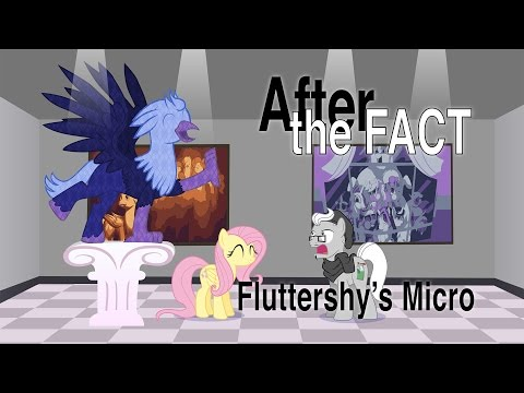 After the Fact: Fluttershy's Micro