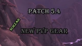 WoW Patch 5.4 PTR - PvP Season 14 Grievous Gladiator Gear Preview / Norzah